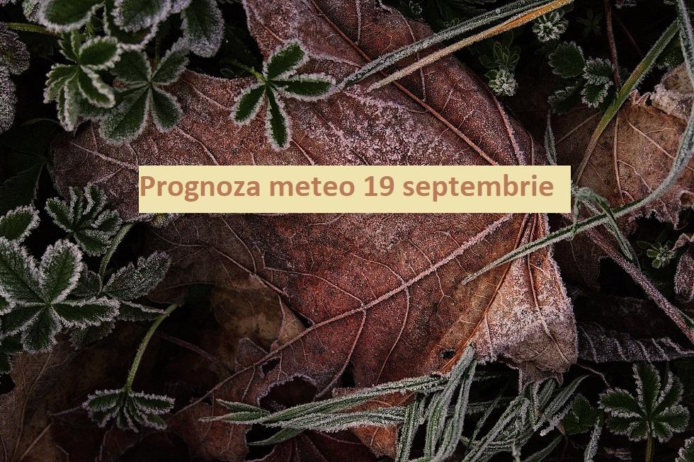 Prognoza meteo ANM pentru sâmbătă, 19 septembrie. Vreme frumoasă, dar rece în toată țara. Cât de mult scad temperaturile?