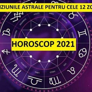 HOROSCOP 2021: Previziuni complete pentru toate zodiile! Iata care vor fi cele mai norocoase zodii!