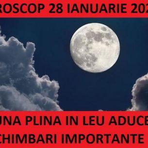 Horoscop joi, 28 ianuarie 2021. Prima Luna Plina a anului 2021! Ce schimbari majore va aduce pentru toate zodiile!