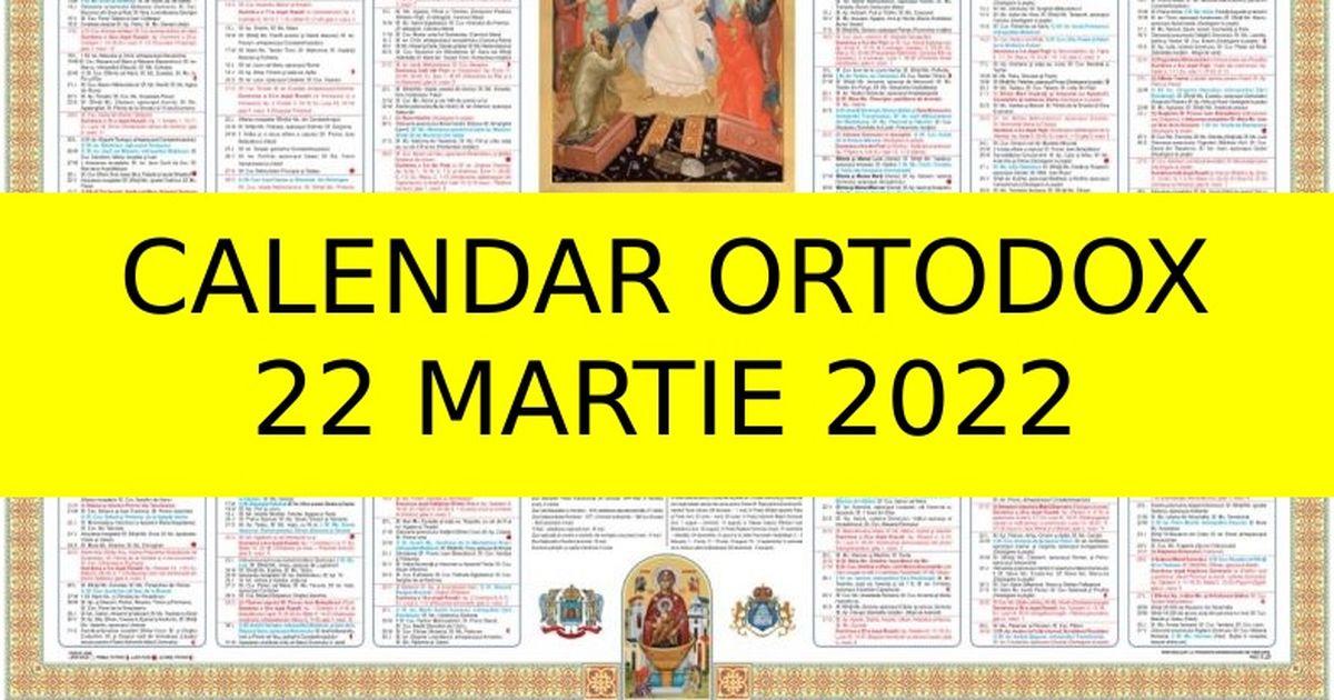 Calendar Ortodox 2022.Calendar Ortodox 22 Martie 2021 Ce Mari Sfinți Prăznuiesc Astăzi Creștinii Kanal D Romania
