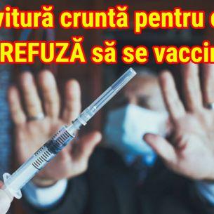 Ce se intampla cu cei care REFUZĂ să se vaccineze! Decizia drastică luată în România