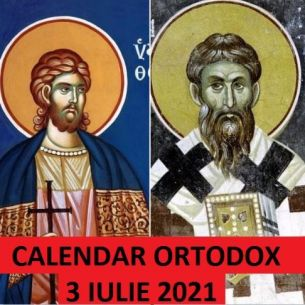 Sarbatoare sambata, 3 iulie 2021. Biserica ortodoxa praznuieste doi mari Sfinti, facatori de minuni si aparatori ai crestinismului!