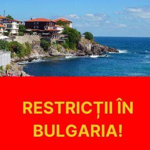 RESTRICȚII Bulgaria vară 2021. Lovitură pentru cei care și-au programat concediul în Bulgaria. Ce trebuie să știe românii?