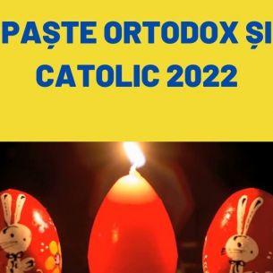PAȘTE 2022. Când pică Paștele Ortodox și cel Catolic în anul 2022?