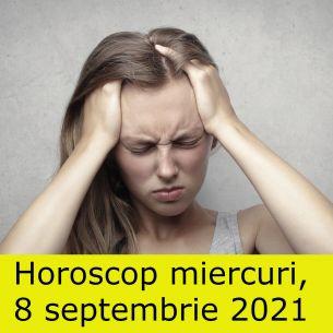 Horoscop zilnic miercuri, 8 septembrie 2021. O zodie are probleme de sănătate! Gemenii se ceartă cu partenerul de viață!