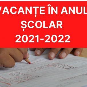 || STRUCTURA ANULUI ȘCOLAR 2021-2022 || Ce vacanțe au elevii în anul școlar 2021-2022? Schimbare importantă anunțată de autorități!