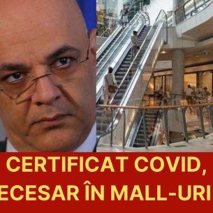 Raed Arafat a făcut anunțul: Vom avea nevoie de certificat verde și la mall. Unde trebuie să-l prezentăm