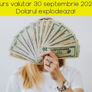 Curs valutar BNR joi, 30 septembrie 2021: Dolarul explodează, euro scade! Cele mai noi cotații