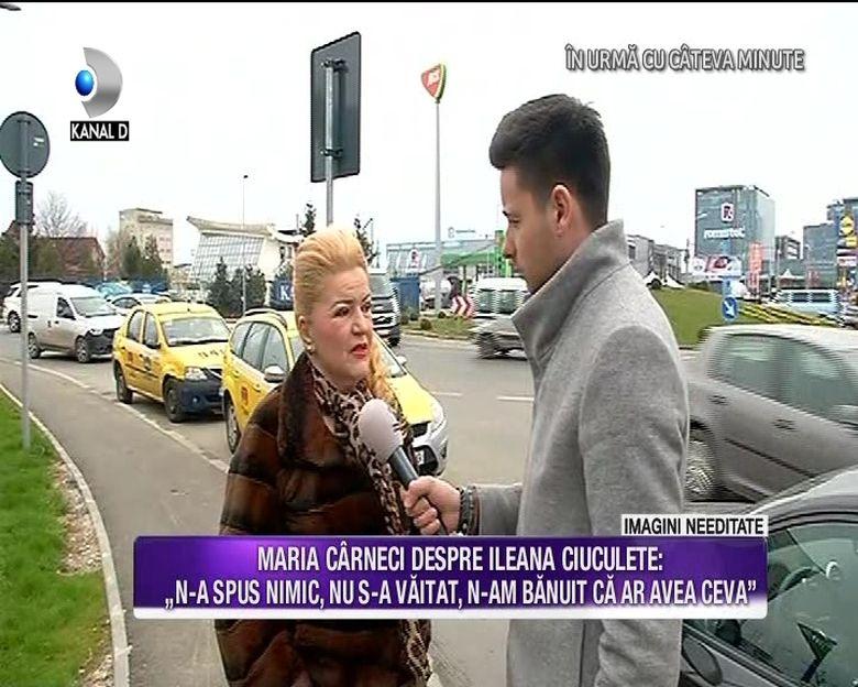 """Maria Carneci, marturisiri cutremuratoare despre Ileana Ciuculete: """"Imi pare rau de Ileana! E ca si cum mi-a murit sora!"""". Iata cat de afectata este aceasta de moartea fulgeratoare a colegei sale"""
