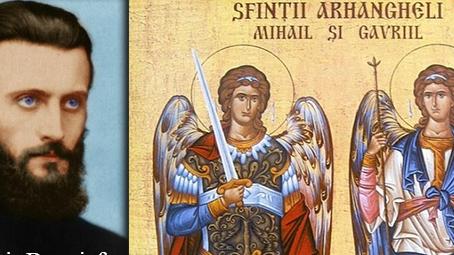 Cea mai folositoare rugaciune inchinata Sfintilor Arhangheli Mihail si Gavril, la vreme de nevoie! Iata cum ii indemna Parintele Arsenie Boca pe credinciosi sa ceara ajutorul divin al sfintilor ingeri!