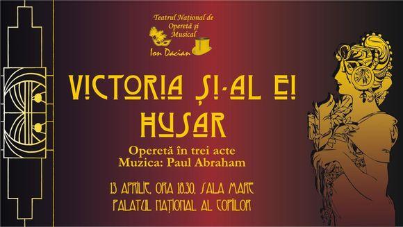 """Drama primului razboi mondial in opereta """"Victoria si-al ei husar"""""""