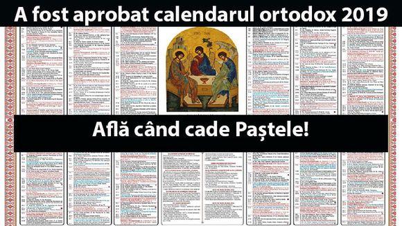 A fost aprobat calendarul ortodox 2019. Afla cand cade Pastele in 2019!