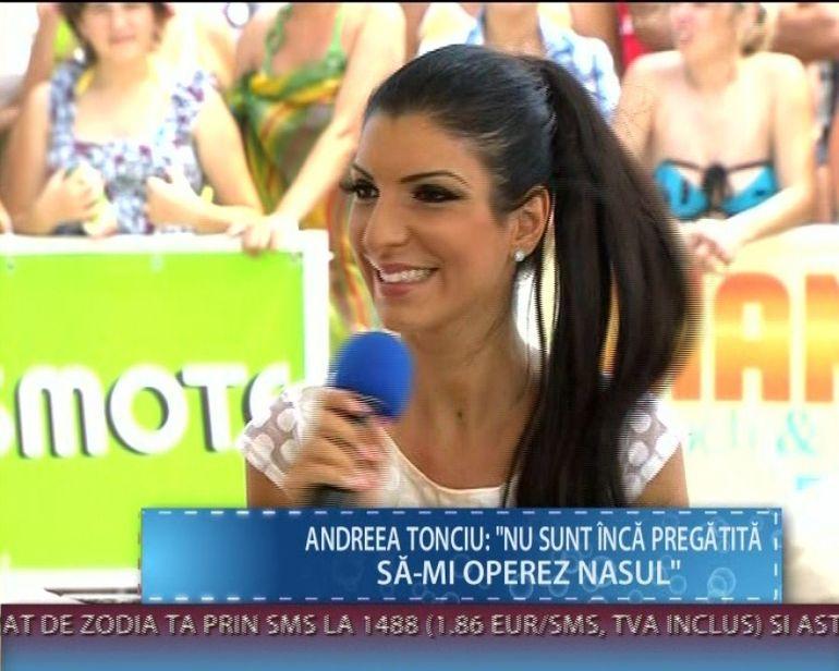 Andreea Tonciu: Nu imi voi opera nasul, asa ca toata lumea sa stea linistita VIDEO