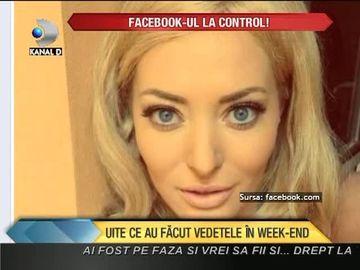 Facebook-ul LA CONTROL! Uite ce au facut vedetele in weekend VIDEO