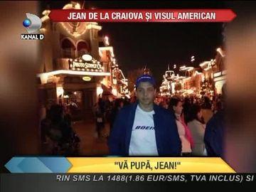 Jean de la Craiova traieste visul american! E plecat in SUA de la inceputul lunii ianuarie VIDEO