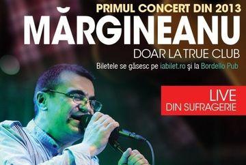 Kanal D te invita la primul concert MARGINEANU din 2013!
