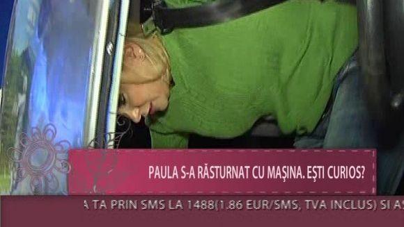 Paula Chirila s-a rasturnat cu masina! VIDEO