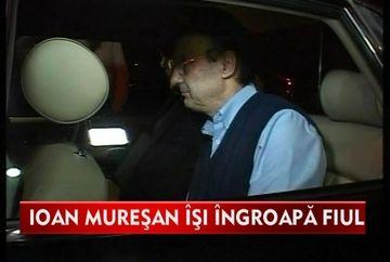 Ioan Avram Muresan isi inmormanteaza fiul. Fostul ministru a fost eliberat pentru 24 de ore VIDEO