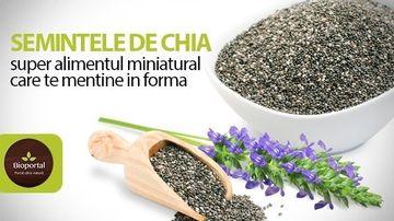 Semintele de chia – super alimentul miniatural care te mentine in forma
