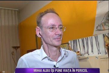 Mihai Albu munceste foarte mult chiar si dupa ce a trecut printr-o criza de peritonita care i-a pus viata in pericol