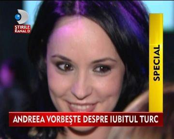 Andreea Marin, din ce in ce mai INDRAGOSTITA. A vorbit despre iubitul ei turc ca despre un posibil partener de viata VIDEO