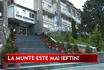 OFERTE INEDITE la munte! Hotelierii au scazut preturile la cazare VIDEO