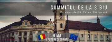 9 mai - ziua în care Capitala Europei se mută la Sibiu. Moment unic pentru România
