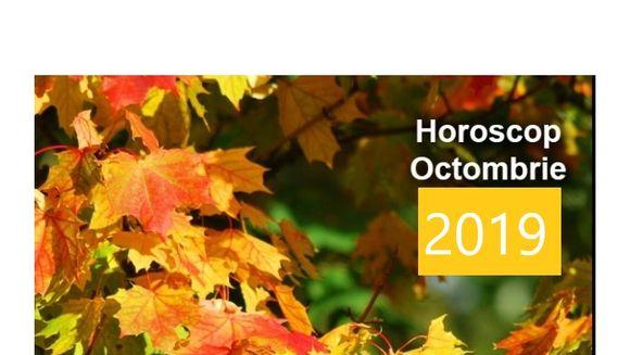 Horoscop OCTOMBRIE 2019: dragoste, bani, sanatate, cariera pentru fiecare ZODIE