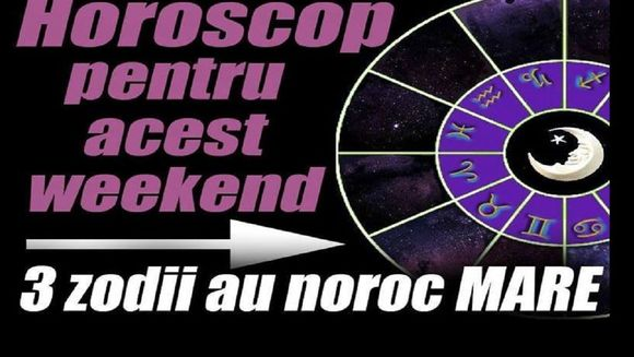 Horoscop weekend 18.10 - 20.10. Zodiile care trec de la o stare la alta si nu isi gasesc echilibrul
