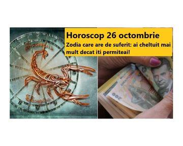 Horoscop 26 octombrie 2019. Zodia care se cearta cu partenerul din cauza banilor