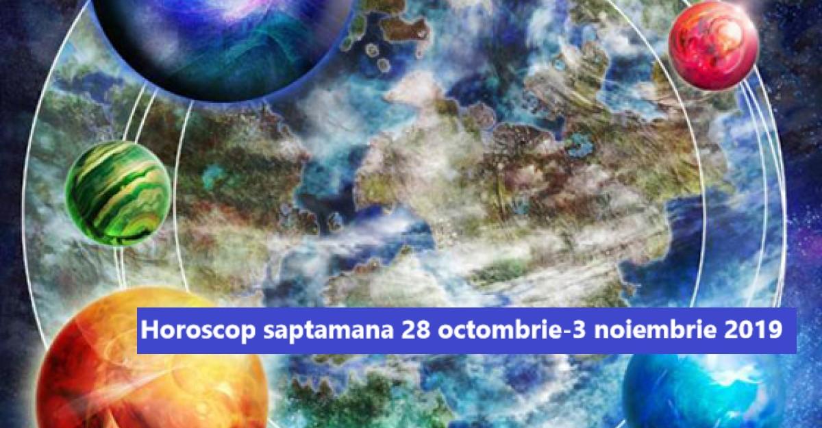 Horoscop saptamana 28.10 - 03.11.2019. Incepe o perioada buna pentru mai multe zodii