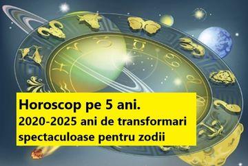 Horoscop 2020 - 2025. Cinci ani de schimbari spectaculoase pentru zodii