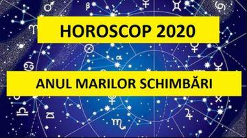 Horoscop Complet 2020 – Incep 12 ani buni pentru cateva zodii