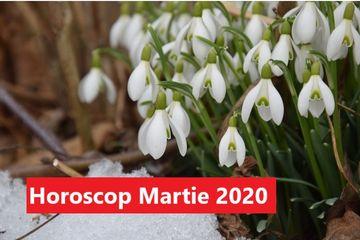Horoscop Martie 2020. Bani, sanatate, dragoste, cariera pentru fiecare zodie