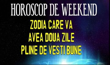 Horoscop weekend 3-5 aprilie 2020. Oprortunitati rare pentru mai multe zodii