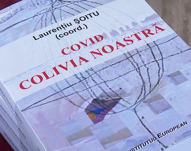 """S-a lansat prima carte despre pandemie în România. Răsvan Popescu: """"Sunt oameni în..."""