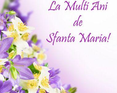 Felicitări de Sf Maria: Cele mai frumoase imagini cu poze