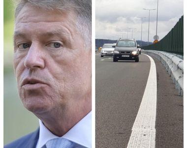 Klaus Iohannis, la inaugurarea unui tronson de autostradă. Câți kilometri se deschid...