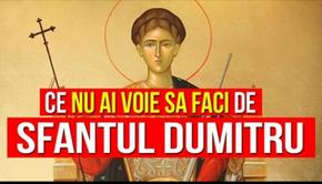 Tradiţii româneşti: Ce nu este bine să faci de Sf. Dumitru 2020? Aduce mare ghinion