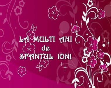 Mesaje de Sfântul Ion 2021: Felicitări şi urări cu La mulţi ani Ion, Ioan, Ionuţ, Nelu,...