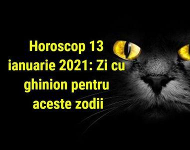 Horoscop 13 ianuarie 2021: Zi cu ghinion pentru aceste zodii