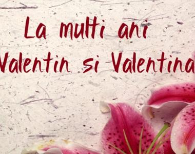 La mulți ani Valentina și Valentin. Mesaje, urări și felicitări de Sfântul Valentin