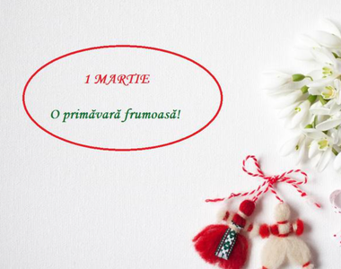 Felicitari de 1 Martie 2021: Cele mai frumoase imagini cu text pentru persoanele dragi