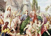 Când sunt Floriile în 2021? Pe ce dată se sărbătoresc Floriile, sărbătoarea Intrării Domnului în Ierusalim