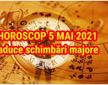 Horoscop 5 mai 2021. Ziua în care viața unei zodii se va schimba complet. Este un...