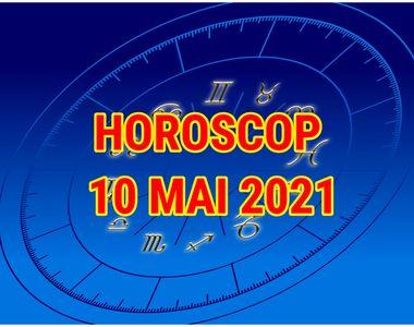 Horoscop 10 mai 2021. Un început de săptămână dezastru pentru unele zodii. Ce spun...