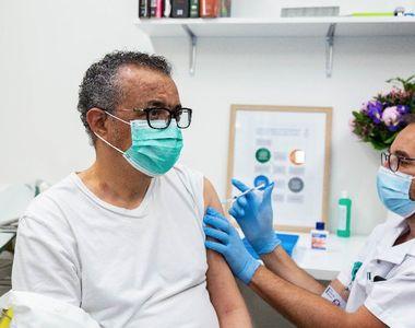 Șeful OMS s-a vaccinat abia acum. Ce tip de vaccin i-a fost administrat