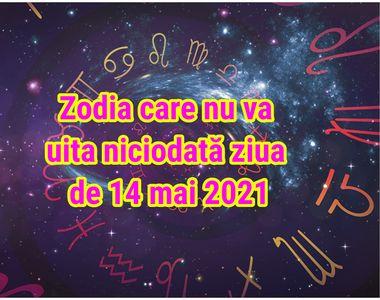 Horoscop 14 mai 2021: Zodia care nu va uita niciodată ziua de azi