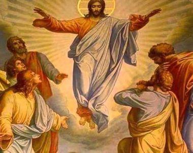 Înălţarea Domnului 2021: Ce NU este bine să faci în această zi sfântă?