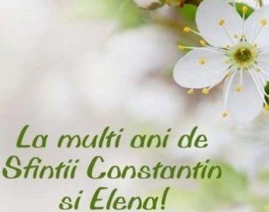 Mesaje Sf. Constantin şi Elena: Cele mai frumoase felicitări şi urări cu La mulţi ani...